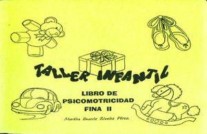 TALLER INFANTIL. LIBRO DE PSICOMOTRICIDAD FINA II