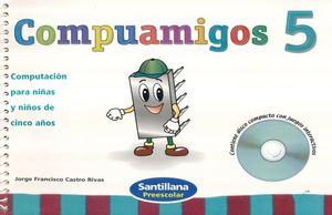 PAQ. COMPUAMIGOS 5. PREESCOLAR (LIBRO + CD)
