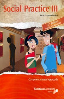 SOCIAL PRACTICE III. COMPETENCY BASED APPROACH BACHILLERATO / 2 ED. (INCLUYE CD)
