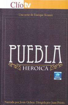 PUEBLA HEROICA / CLIO TV / DVD