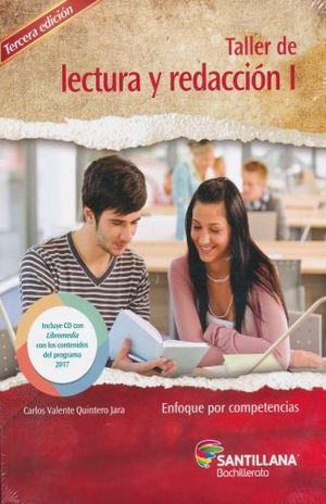 PAQ. TALLER DE LECTURA Y REDACCION 1 BACHILLERATO / 3 ED. (ENFOQUE POR COMPETENCIAS) (INCLUYE CD)