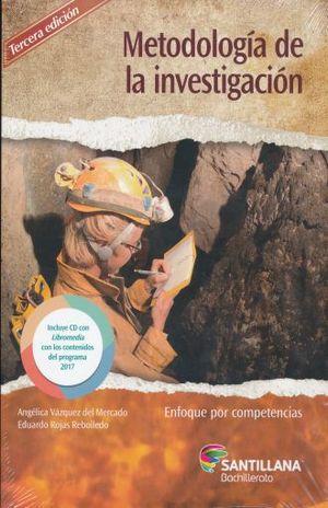 PAQ. METODOLOGIA DE LA INVESTIGACION BACHILLERATO / 3 ED. (ENFOQUE POR COMPETENCIAS) (INCLUYE CD)