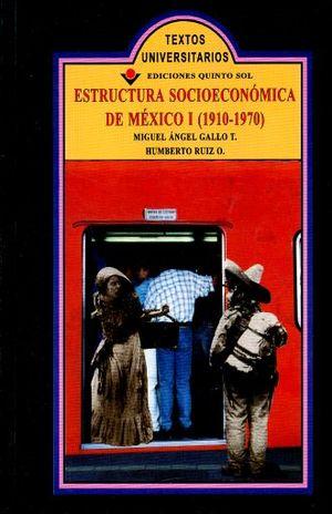 ESTRUCTURA SOCIOECONOMICA DE MEXICO I (1910-1970)