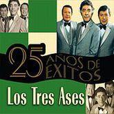 TRES ASES, LOS. 25 AÑOS DE EXITOS