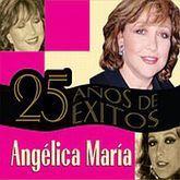 ANGELICA MARIA. 25 AÑOS DE EXITOS