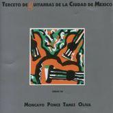 TERCETO DE GUITARRAS DE LA CIUDAD DE MEXICO / OBRAS DE MONCAYO