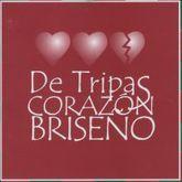 DE TRIPAS CORAZON BRISEÑO