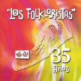 35 AÑOS LOS FOLKLORISTAS