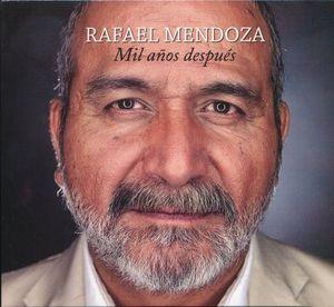 RAFAEL MENDOZA MIL AÑOS DESPUES / CD