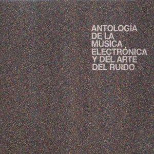 ANTOLOGIA DE LA MUSICA ELECTRONICA Y DEL ARTE DEL RUIDO (2 CDS)