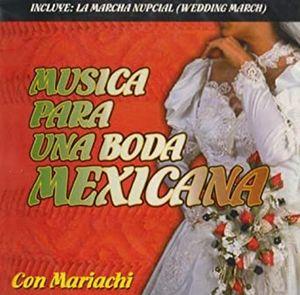 MUSICA PARA UNA BODA MEXICANA