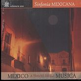 SINFONIA MEXICANA / VOL. 1 / MEXICO A TRAVES DE SU MUSICA