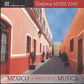 SINFONIA MEXICANA / VOL. 3 / MEXICO A TRAVES DE SU MUSICA