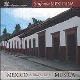 SINFONIA MEXICANA / VOL. 4 / MEXICO A TRAVES DE SU MUSICA