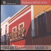 SINFONIA MEXICANA / VOL. 7 / MEXICO A TRAVES DE SU MUSICA
