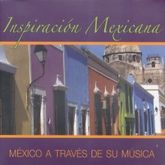INSPIRACION MEXICANA / MEXICO A TRAVES DE SU MUSICA
