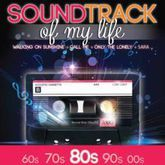 SOUNDTRACK OF MY LIFE 80S