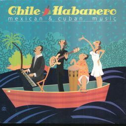 CHILE HABANERO MEXICAN AND CUBAN MUSIC