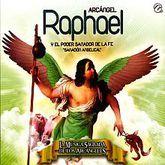 ARCANGEL RAPHAEL Y EL PODER SANADOR DE LA FE