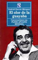 OLOR DE LA GUAYABA. CONVERSACIONES CON PLINIO APULEYO MENDOZA