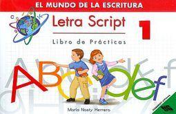 LETRA SCRIPT 1 LIBRO DE PRACTICAS. EL MUNDO DE LA ESCRITURA PRIMARIA