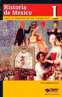 HISTORIA DE MEXICO 1. BACHILLERATO PARA LA CONSTRUCCION DEL APRENDIZAJE
