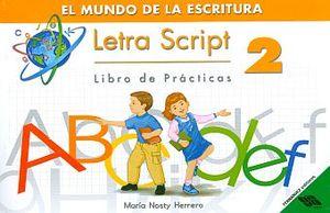 LETRA SCRIPT 2 LIBRO DE PRACTICAS. EL MUNDO DE LA ESCRITURA PRIMARIA