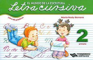 LETRA CURSIVA 2 LIBRO DE PRACTICAS. PRIMARIA / EL MUNDO DE LA ESCRITURA