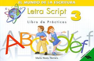 LETRA SCRIPT 3 LIBRO DE PRACTICAS. EL MUNDO DE LA ESCRITURA PRIMARIA