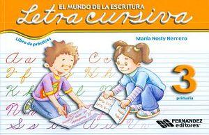 LETRA CURSIVA 3 LIBRO DE PRACTICAS. PRIMARIA / EL MUNDO DE LA ESCRITURA