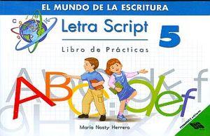 LETRA SCRIPT 5 LIBRO DE PRACTICAS. EL MUNDO DE LA ESCRITURA PRIMARIA