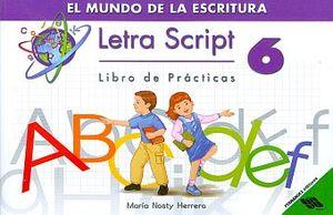 LETRA SCRIPT 6 LIBRO DE PRACTICAS. EL MUNDO DE LA ESCRITURA PRIMARIA