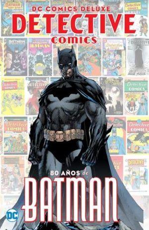 DETECTIVE COMICS 80 AÑOS DE BATMAN. DC COMICS DELUXE EDICION 1902 / PD.