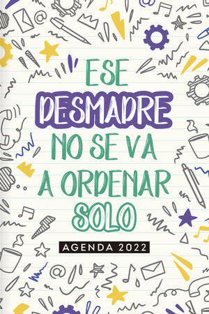 Agenda 2022 Ese desmadre no se va a ordenar solo