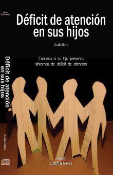 DEFICIT DE ATENCION EN SUS HIJOS (AUDIOLIBRO)