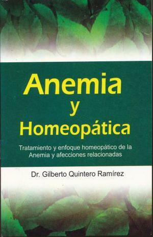 ANEMIA Y HOMEOPATICA. TRATAMIENTO Y ENFOQUE HOMEOPATICO DE LA ANEMIA Y AFECCIONES REALCIONADAS