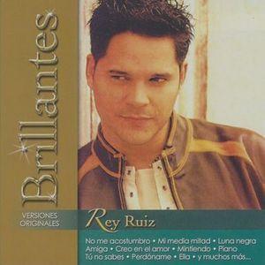 REY RUIZ / BRILLANTES