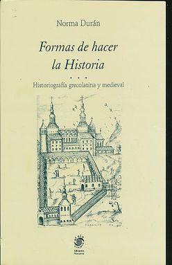 FORMAS DE HACER HISTORIA. HISTOGRAFIA GRECOLATINA Y MEDIEVAL