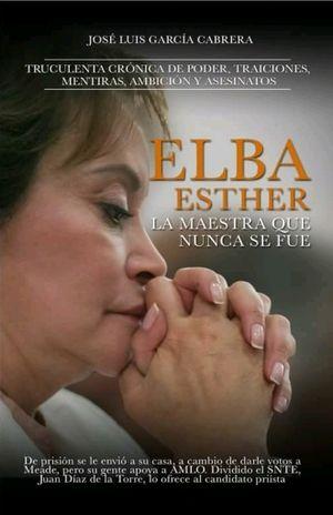 ELBA ESTHER LA MAESTRA QUE NUNCA SE FUE