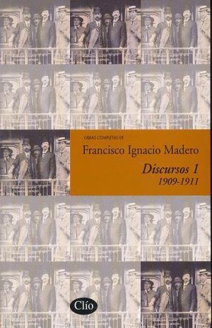 FCO. I. MADERO / DISCURSOS I (1909 - 1911)