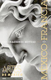 ARTES DE MEXICO # 43 FASCINACIONES MUTUAS MEXICO FRANCIA