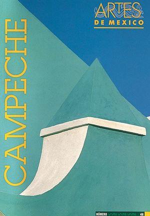 ARTES DE MEXICO # 46. CAMPECHE