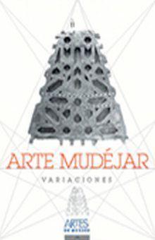 ARTES DE MEXICO # 55. ARTE MUDEJAR VARIACIONES