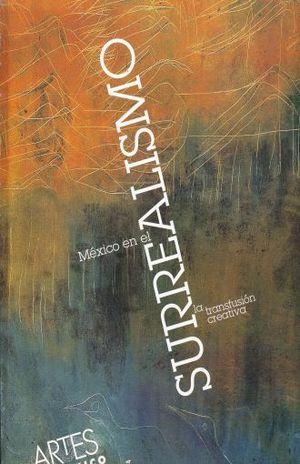 ARTES DE MEXICO # 64 MEXICO EN EL SURREALISMO. LA TRANSFUSION CREATIVA