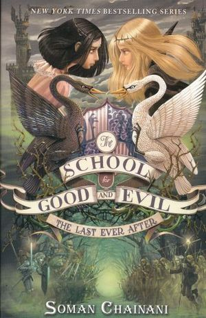 SCHOOL FOR GOOD AND EVIL, THE. THE LAST EVER AFTER / TRILOGY THE SCHOOL FOR GOOD AND EVIL 3