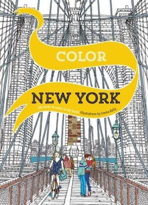 COLOR NEW YORK. 20 VIEWS TO COLOR IN BY HAND