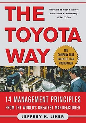 The Toyota way. 14 Management principles from the worlds greatest manufacturer