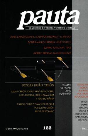 PAUTA 133. CUADERNOS DE TEORIA Y CRITICA MUSICAL ENERO - MARZO 2015