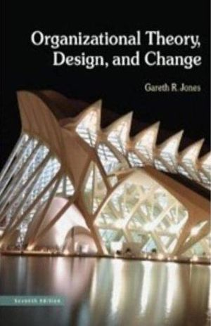 ORGANIZATIONAL THEORY. DESIGN AND CHANGE