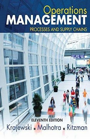 OPERATIONS MANAGEMENT PROCESSES AND SUPPLY CHAINS / 11 ED.